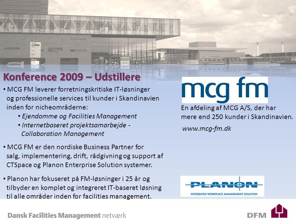 DFM – Årsberetning 2008 Konference 2009 – Udstillere En afdeling af MCG A/S, der har mere end 250 kunder i Skandinavien.