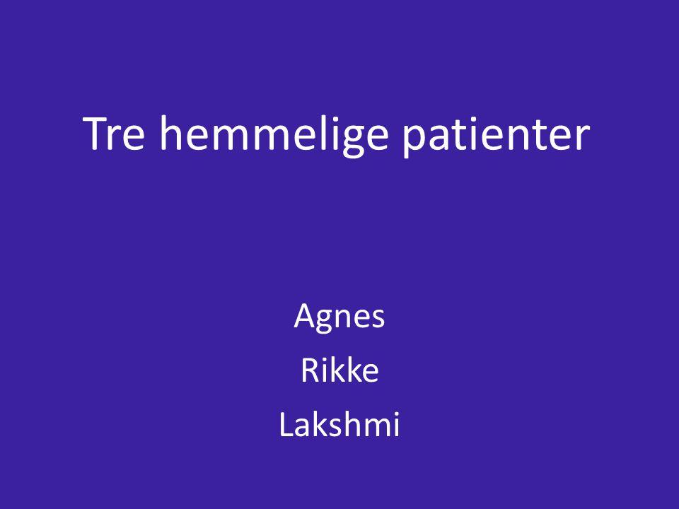 Tre hemmelige patienter Agnes Rikke Lakshmi