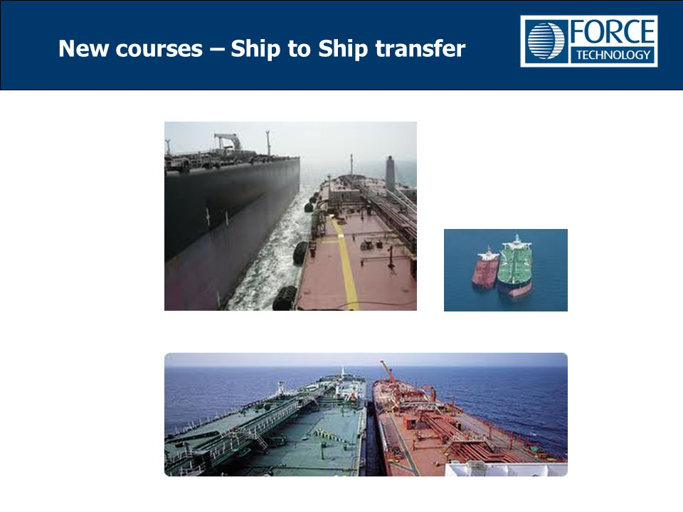 New courses – Ship to Ship transfer