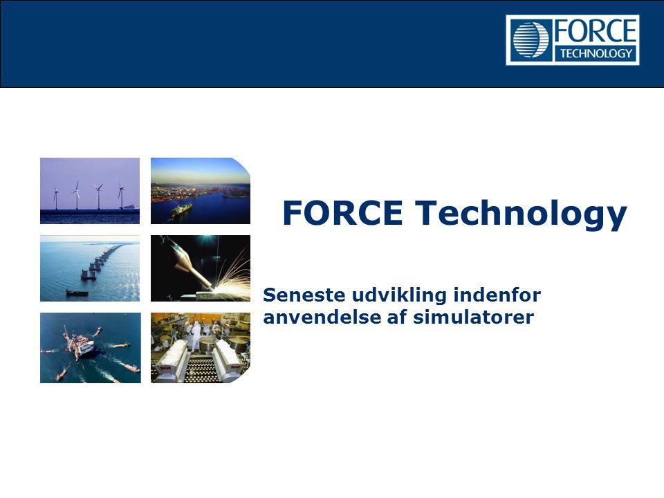 FORCE Technology Seneste udvikling indenfor anvendelse af simulatorer