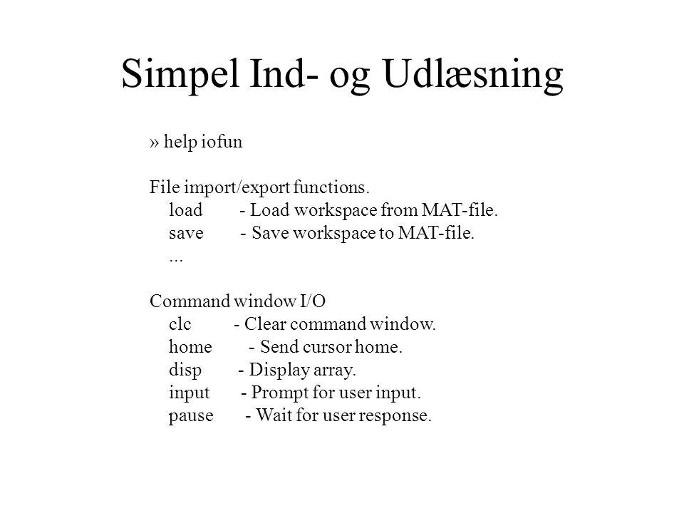 Simpel Ind- og Udlæsning » help iofun File import/export functions.