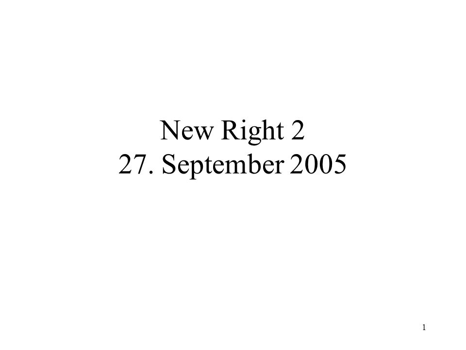 1 New Right 2 27. September 2005
