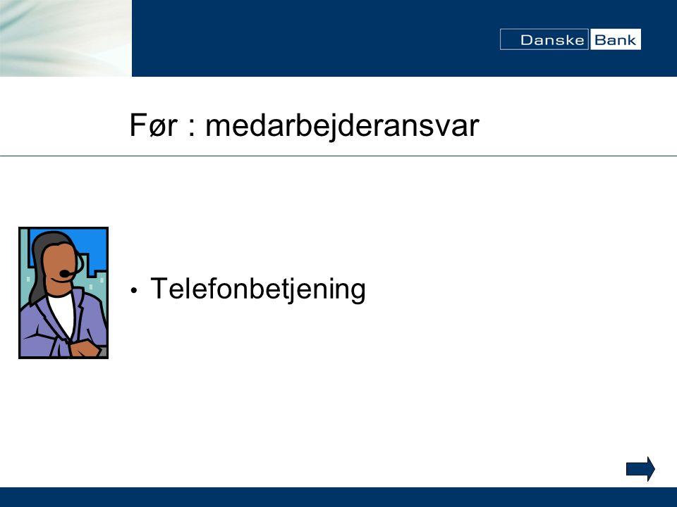 Før : medarbejderansvar Telefonbetjening
