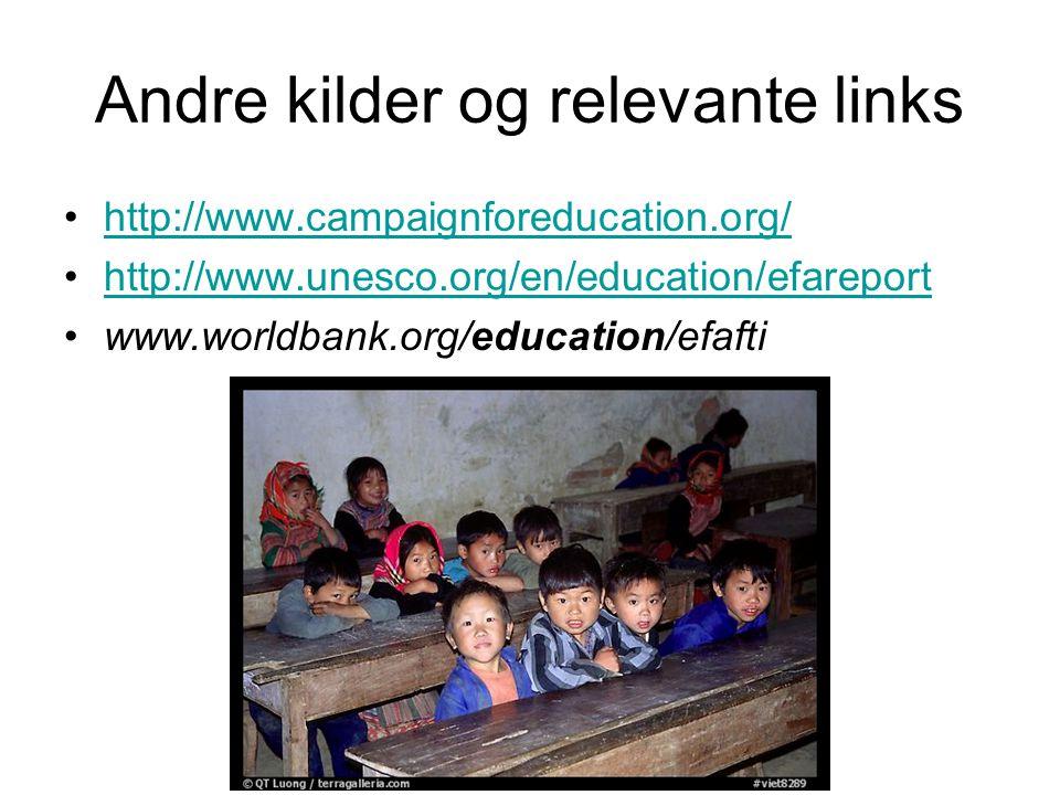 Andre kilder og relevante links http://www.campaignforeducation.org/ http://www.unesco.org/en/education/efareport www.worldbank.org/education/efafti