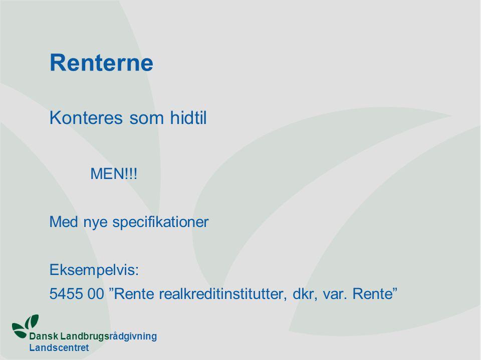 Dansk Landbrugsrådgivning Landscentret Renterne Konteres som hidtil MEN!!.
