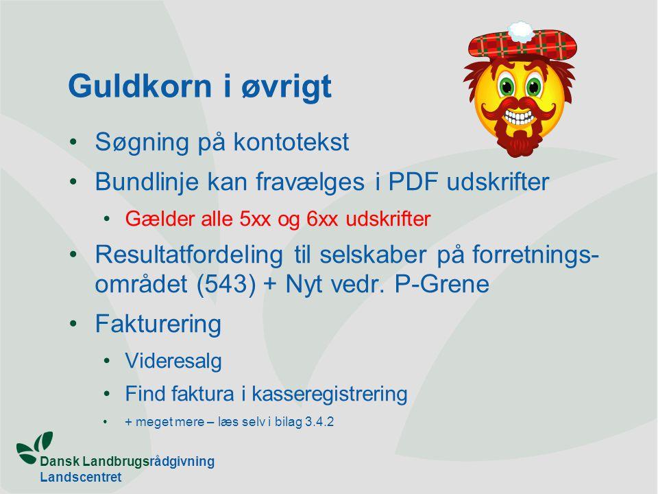 Dansk Landbrugsrådgivning Landscentret Guldkorn i øvrigt Søgning på kontotekst Bundlinje kan fravælges i PDF udskrifter Gælder alle 5xx og 6xx udskrifter Resultatfordeling til selskaber på forretnings- området (543) + Nyt vedr.