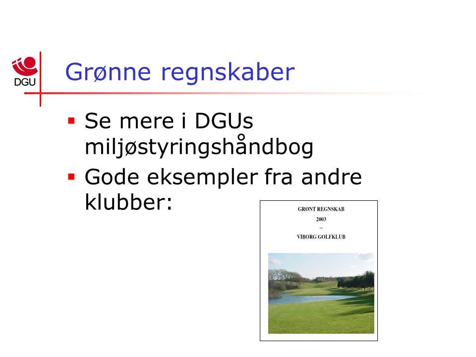Grønne regnskaber  Se mere i DGUs miljøstyringshåndbog  Gode eksempler fra andre klubber: