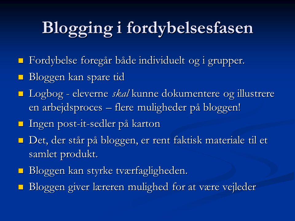 Blogging i fordybelsesfasen Fordybelse foregår både individuelt og i grupper.