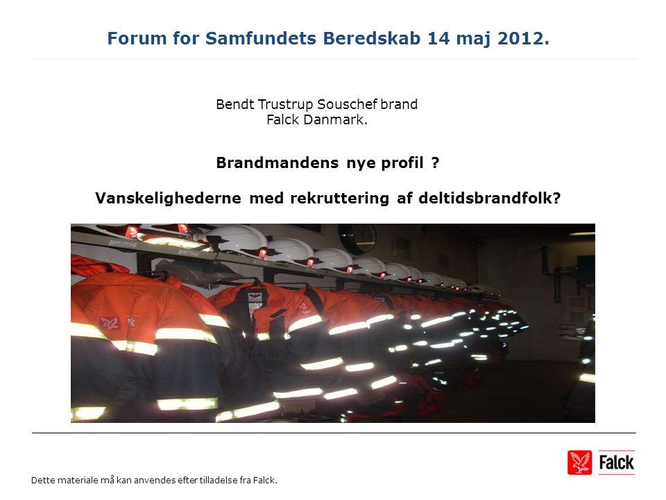 Forum for Samfundets Beredskab 14 maj 2012. Brandmandens nye profil .