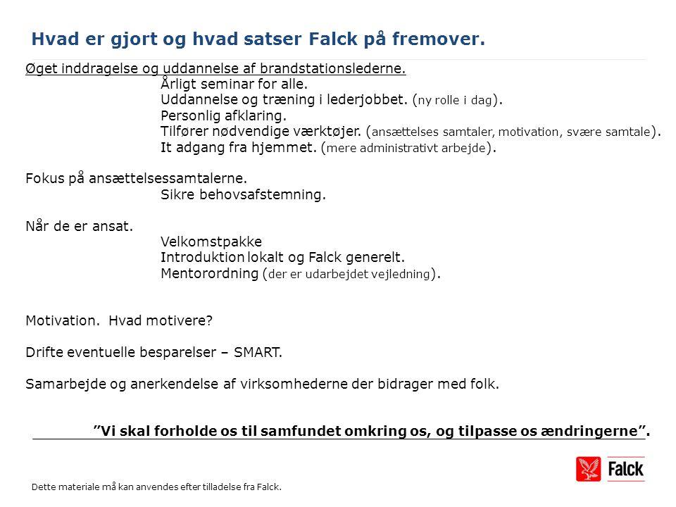 Hvad er gjort og hvad satser Falck på fremover.