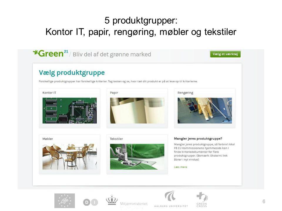 5 produktgrupper: Kontor IT, papir, rengøring, møbler og tekstiler 6