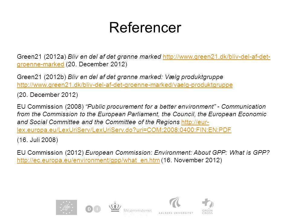 Referencer Green21 (2012a) Bliv en del af det grønne marked http://www.green21.dk/bliv-del-af-det- groenne-marked (20.