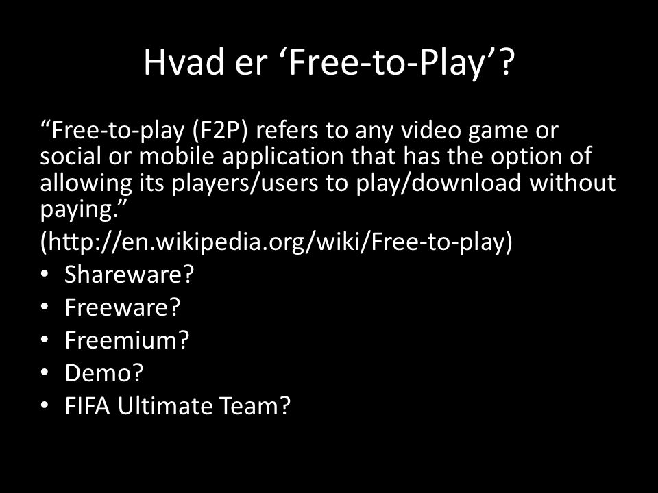 Hvad er 'Free-to-Play'.