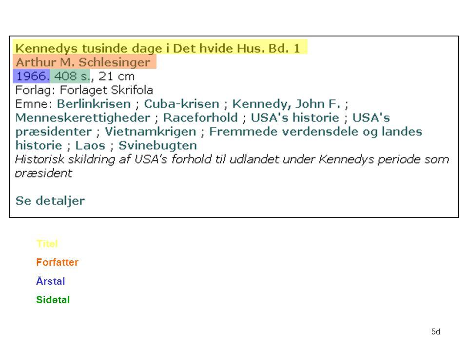 Titel Forfatter Årstal Sidetal 5d Gennemgang af bibliografiske oplysninger