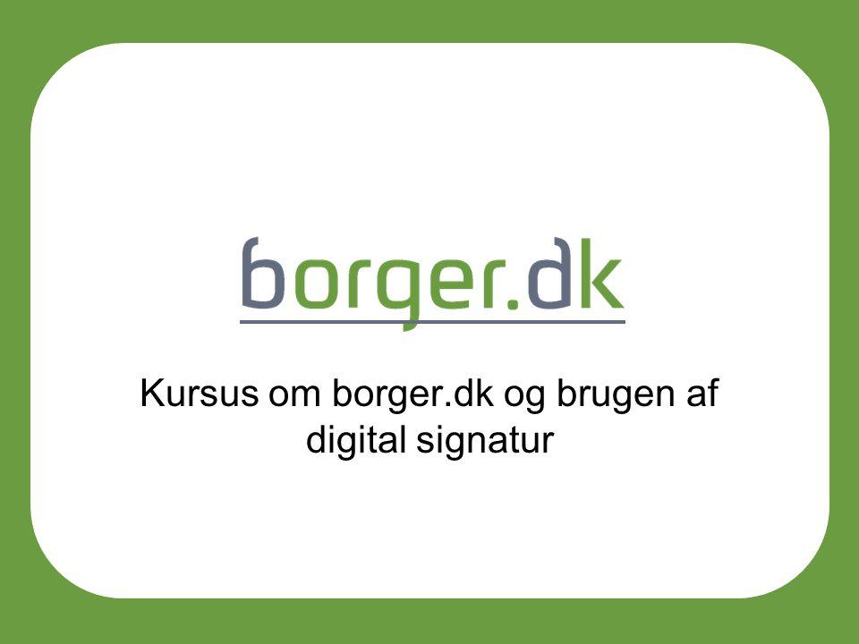 2 Kursus program Offentlig selvbetjening på internettet Digital signatur Bestilling af digital signatur Borger.dk Opgaver Opsamling