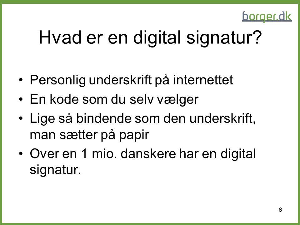17 Sådan bruger du din digitale signatur Hjemme ved dig selv: Tast din adgangskode i boksen
