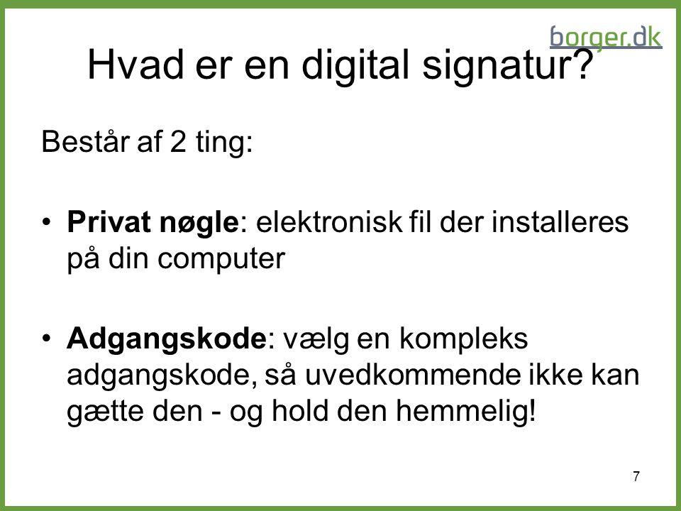 8 Vær opmærksom på: En digital signatur kan kun bruges fra den ene computer, hvor den elektroniske nøgle er installeret.