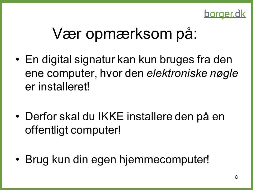 9 Sikkerhed ved digital signatur Datatilsynet har sagt god for sikkerheden ved den digitale signatur.