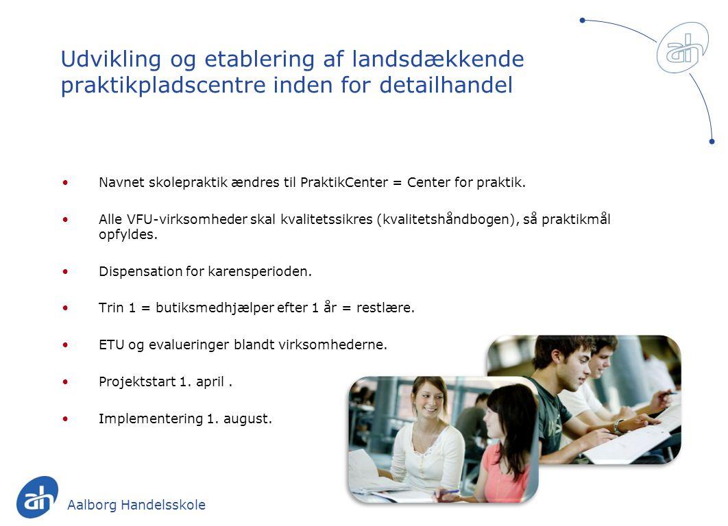Udvikling og etablering af landsdækkende praktikpladscentre inden for detailhandel Navnet skolepraktik ændres til PraktikCenter = Center for praktik.
