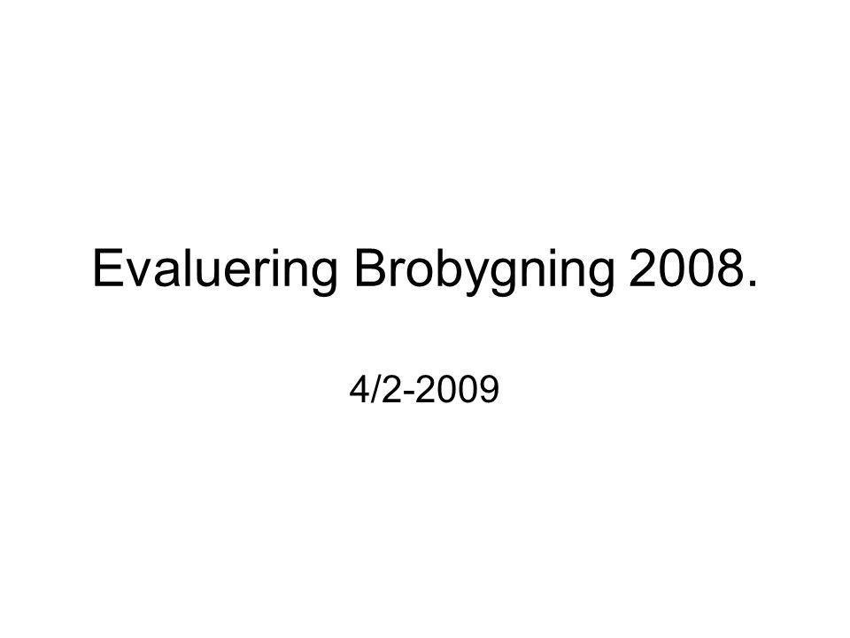 Evaluering Brobygning 2008. 4/2-2009