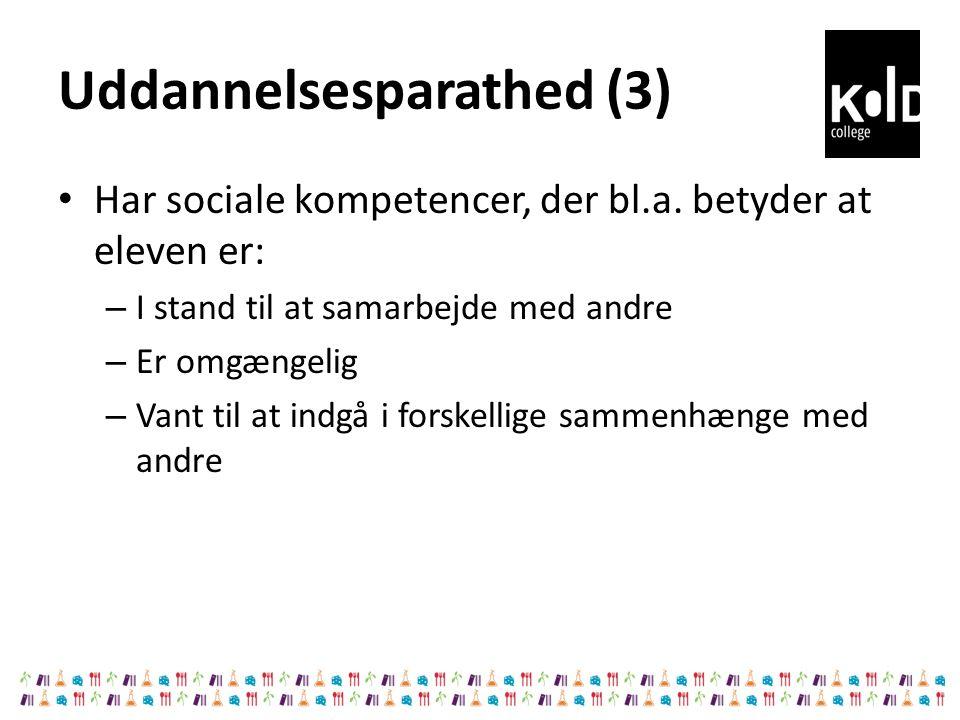 Uddannelsesparathed (3) Har sociale kompetencer, der bl.a.