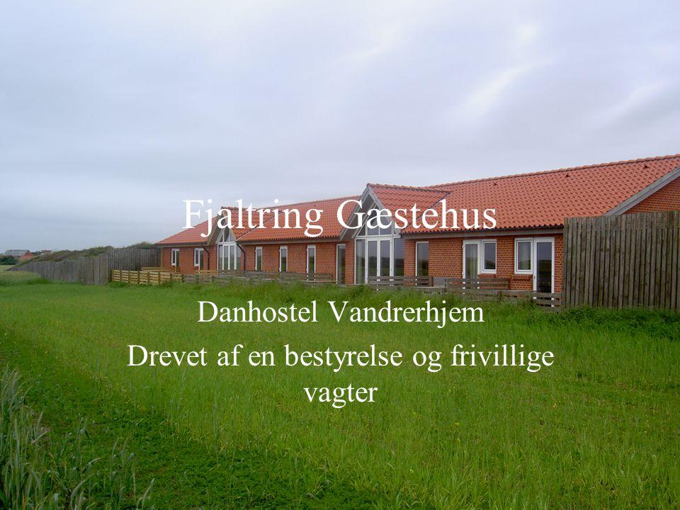 Fjaltring Gæstehus Danhostel Vandrerhjem Drevet af en bestyrelse og frivillige vagter