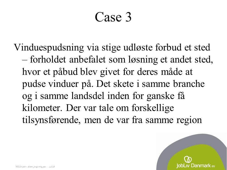7572.01/jobliv dk/am_lovgivning_apv  JUC/pf Case 3 Vinduespudsning via stige udløste forbud et sted – forholdet anbefalet som løsning et andet sted, hvor et påbud blev givet for deres måde at pudse vinduer på.