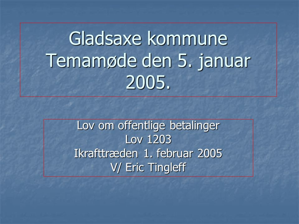 Gladsaxe kommune Temamøde den 5. januar 2005.