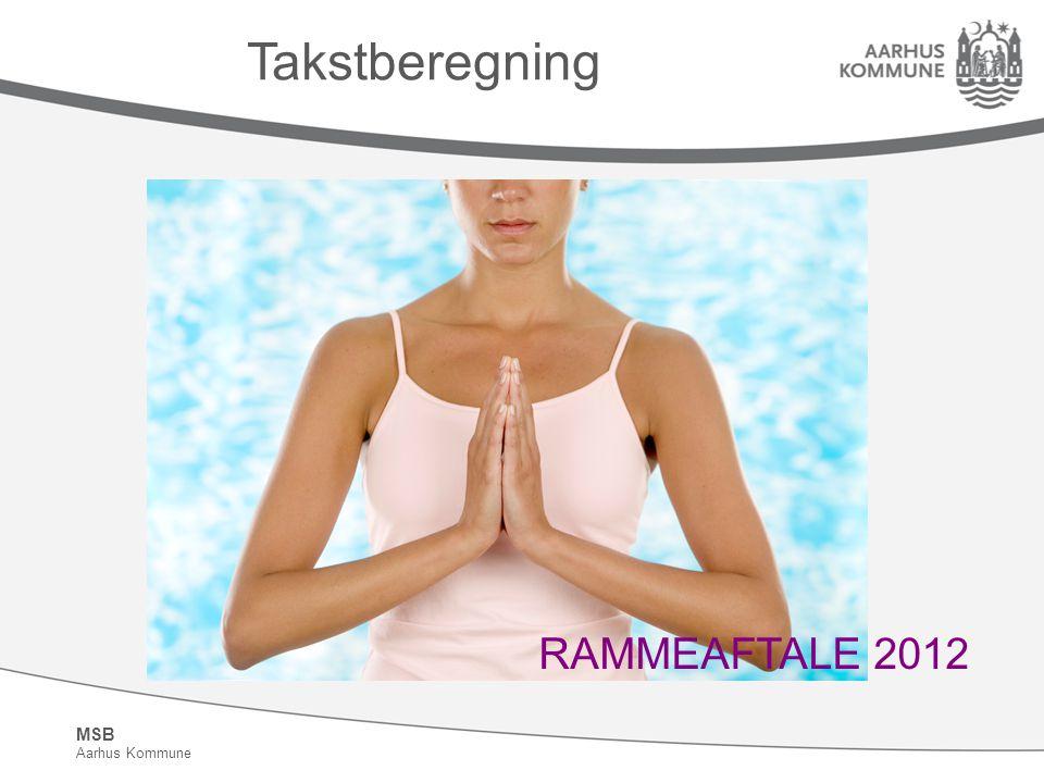 MSB Aarhus Kommune Takstberegning RAMMEAFTALE 2012
