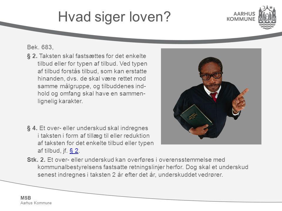 MSB Aarhus Kommune Hvad siger loven. Bek. 683, § 2.