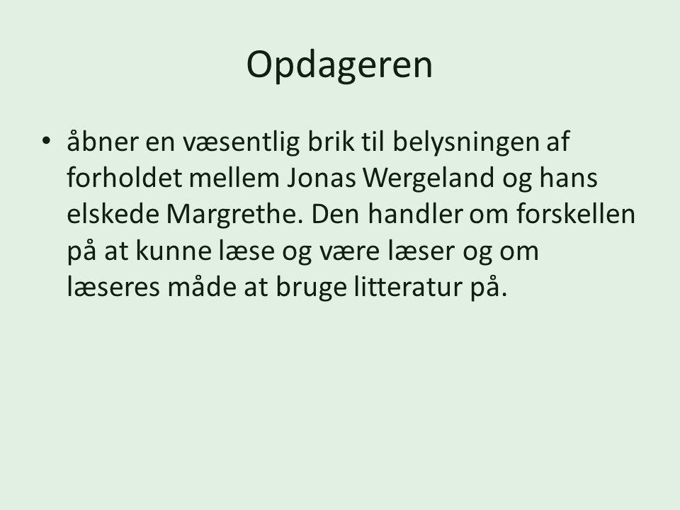 Opdageren åbner en væsentlig brik til belysningen af forholdet mellem Jonas Wergeland og hans elskede Margrethe.