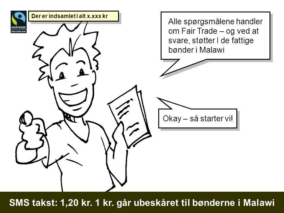 SMS takst: 1,20 kr. 1 kr.