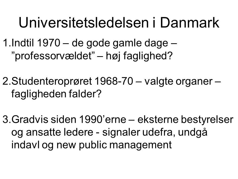 Universitetsledelsen i Danmark 1.Indtil 1970 – de gode gamle dage – professorvældet – høj faglighed.