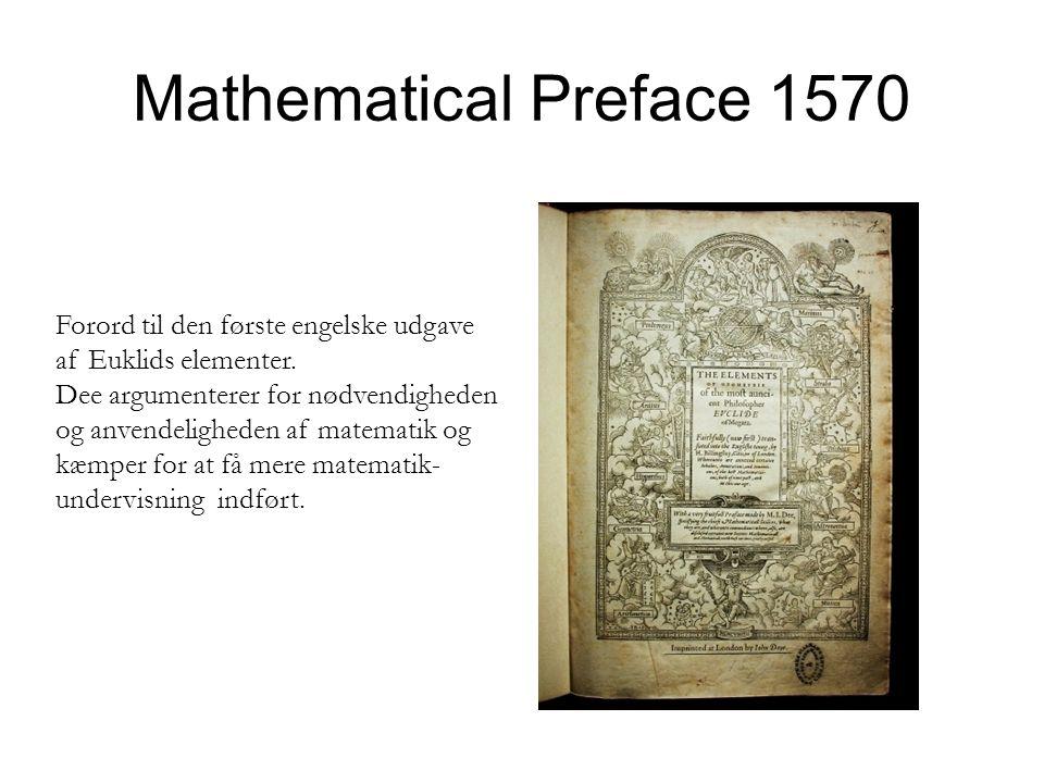 Mathematical Preface 1570 Forord til den første engelske udgave af Euklids elementer.