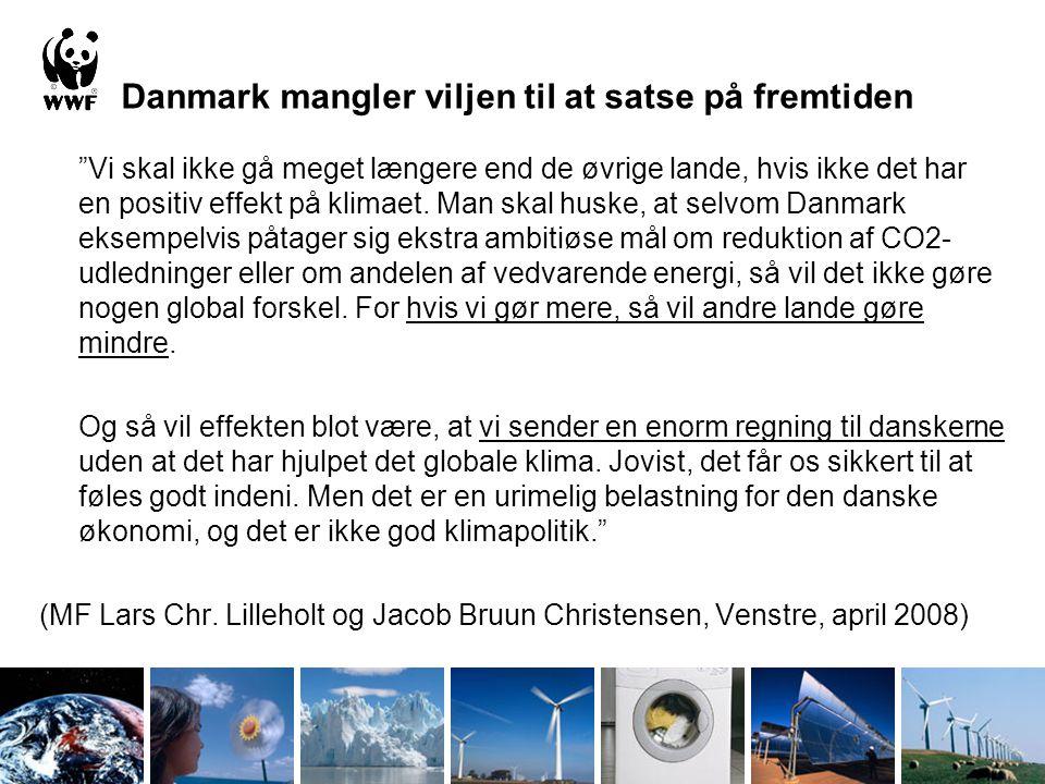 Danmark mangler viljen til at satse på fremtiden Vi skal ikke gå meget længere end de øvrige lande, hvis ikke det har en positiv effekt på klimaet.