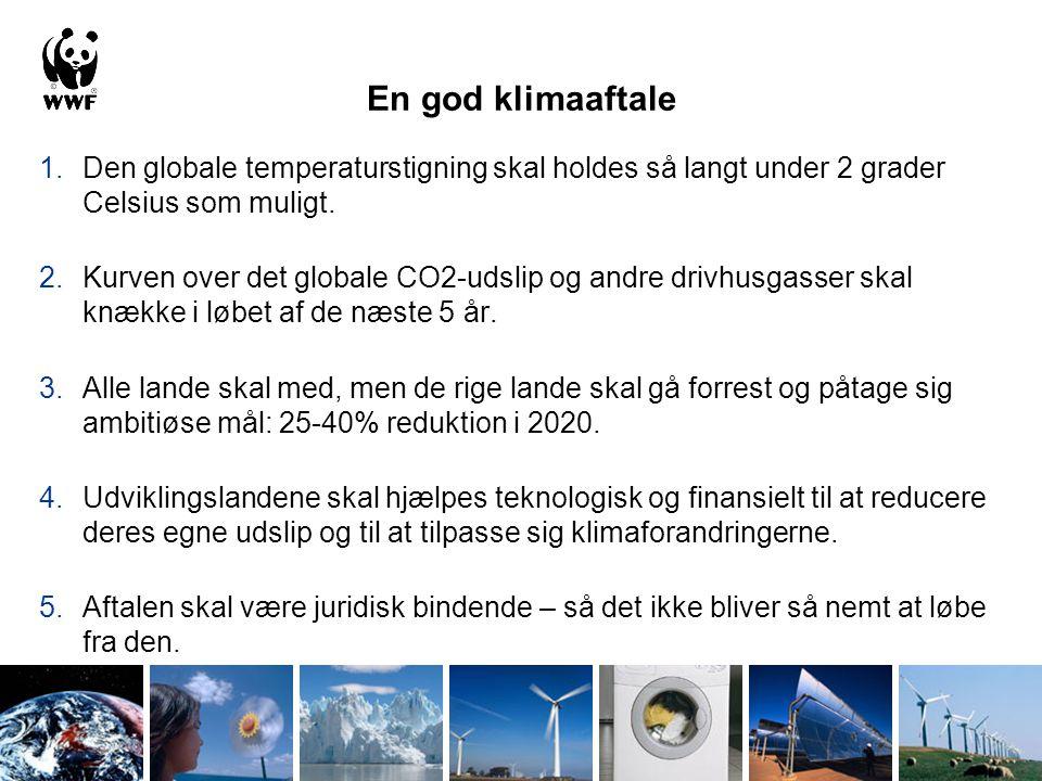 En god klimaaftale 1.Den globale temperaturstigning skal holdes så langt under 2 grader Celsius som muligt.