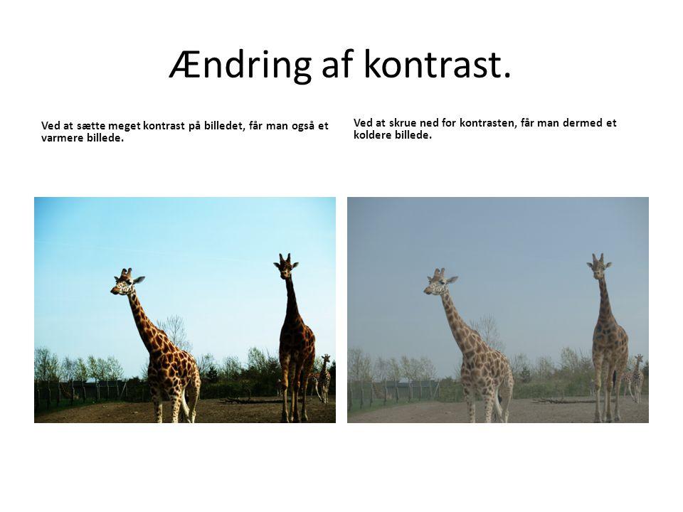 Ændring af kontrast. Ved at sætte meget kontrast på billedet, får man også et varmere billede.