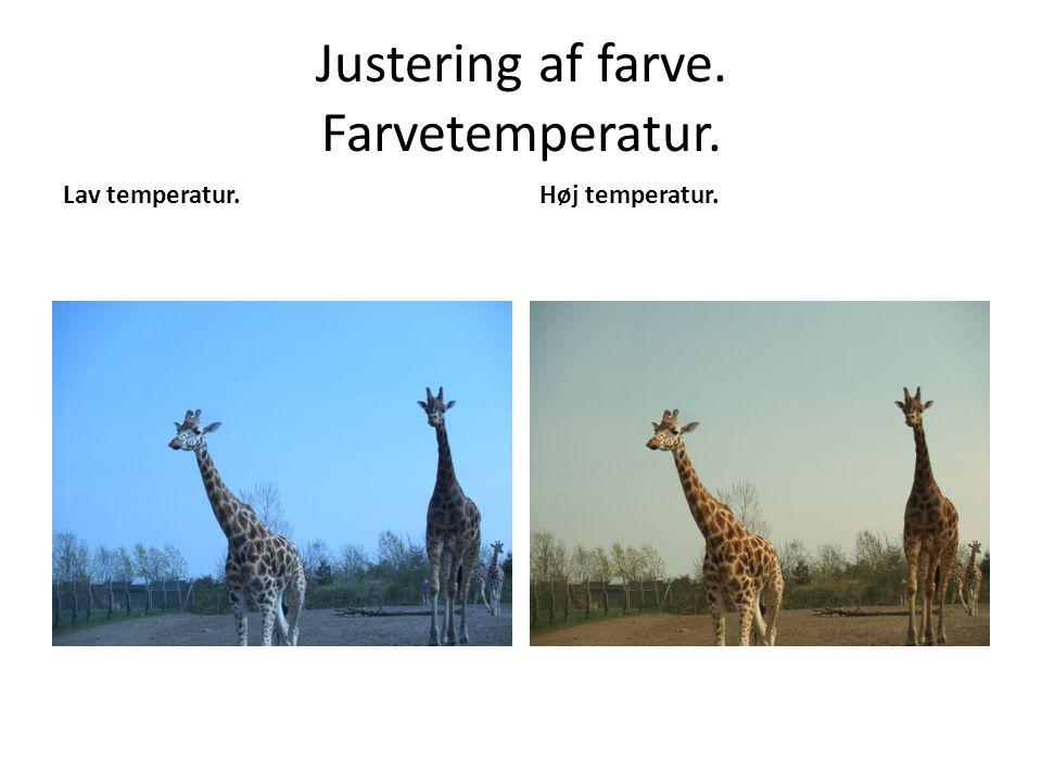 Justering af farve. Farvetemperatur. Lav temperatur.Høj temperatur.