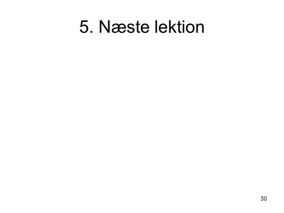 30 5. Næste lektion