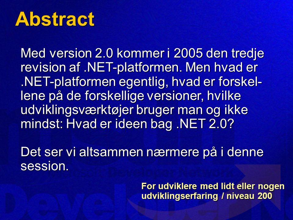 Abstract Med version 2.0 kommer i 2005 den tredje revision af.NET-platformen.