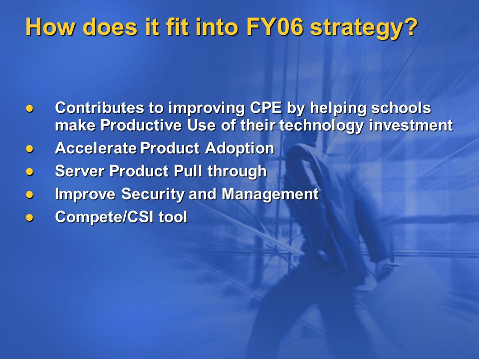 How does it fit into FY06 strategy.