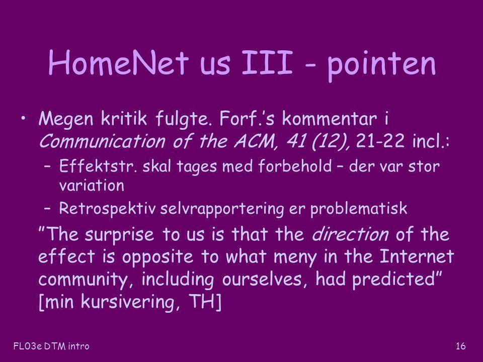 FL03e DTM intro16 HomeNet us III - pointen Megen kritik fulgte.