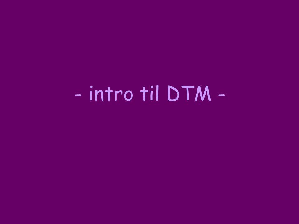 - intro til DTM -