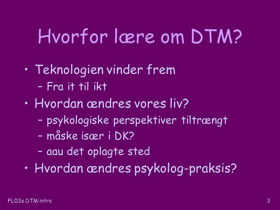 FL03e DTM intro3 Hvorfor lære om DTM.