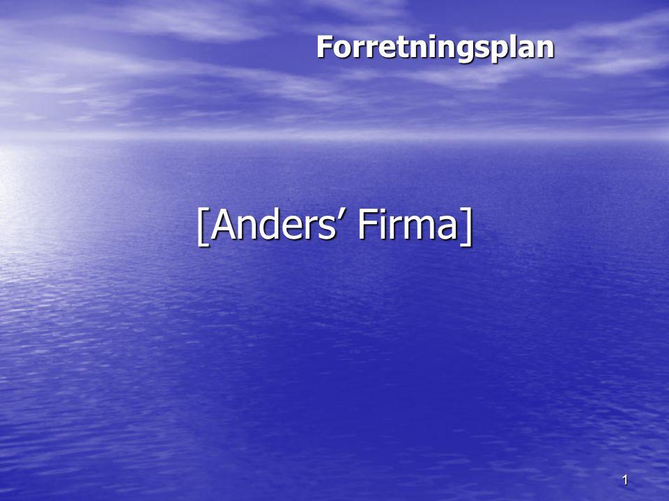 1 [Anders' Firma] Forretningsplan