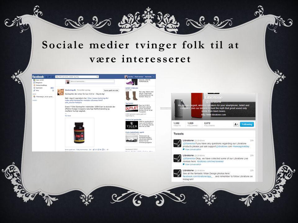 Sociale medier tvinger folk til at være interesseret