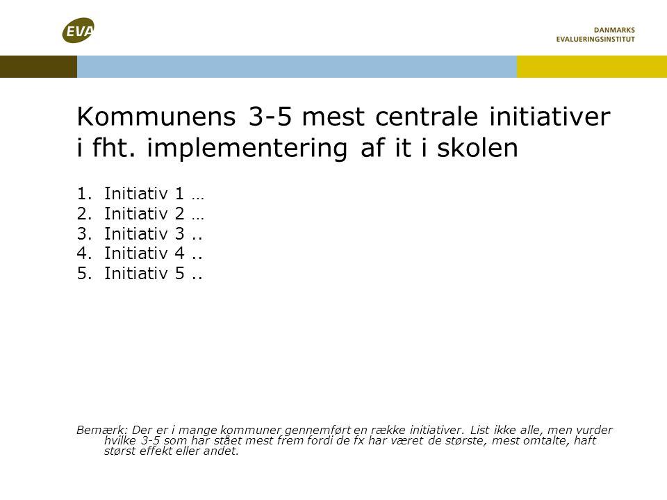 Kommunens 3-5 mest centrale initiativer i fht.