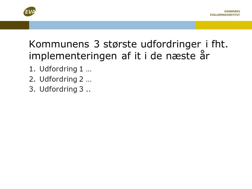 Kommunens 3 største udfordringer i fht.