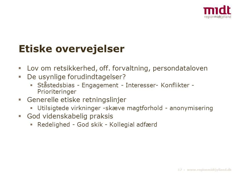 17 ▪ www.regionmidtjylland.dk Etiske overvejelser  Lov om retsikkerhed, off.