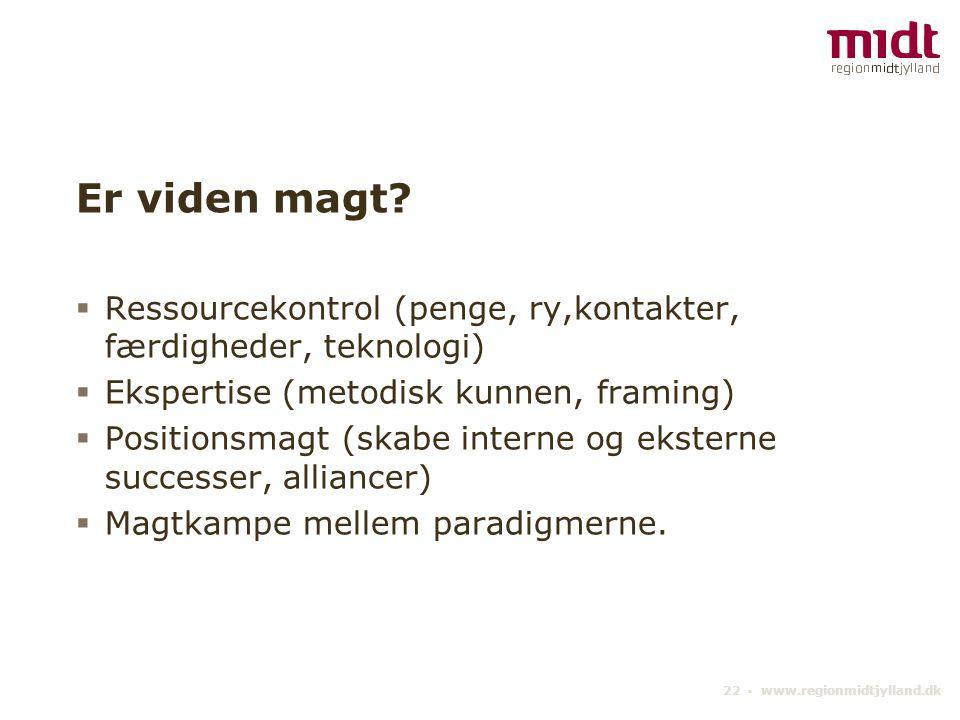 22 ▪ www.regionmidtjylland.dk Er viden magt.